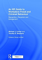 An HR guide to workplace fraud and criminal behaviour : recognition, prevention, and management