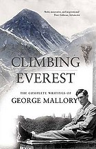 Climbing Everest : the last, for better or worse