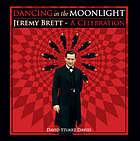 Dancing in the moonlight : a celebration of Jeremy Brett