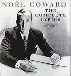 Noël Coward : the complete lyrics
