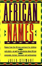 African names : names from the African continent for children and adults.