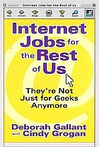 Internet jobs for the rest of us : they're not just for geeks anymore