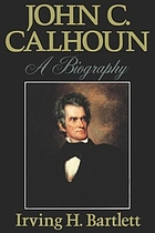 John C. Calhoun : a biography