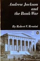 Andrew Jackson and the bank war; a study in the growth of presidential power