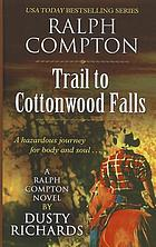Ralph Compton : trail to Cottonwood Falls