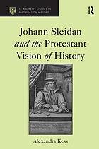 Johann Sleidan and the Protestant vision of history