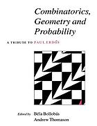 Combinatorics, geometry, and probability : a tribute to Paul Erdos