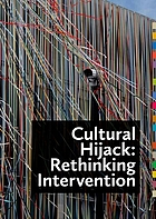 Cultural hijack : rethinking intervention