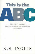 This is the ABC : the Australian Broadcasting Commission, 1932-1983
