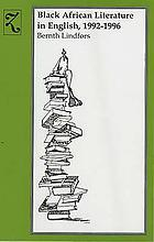 Black African literature in English : a guide to information sources. [5], 1992 - 1996