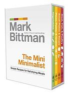 The mini minimalist : simple recipes for satisfying meals