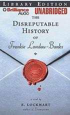 The disreputable history of Frankie Landau-Banks : [a novel]