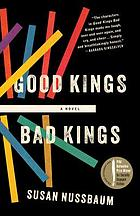 Good kings bad kings : a novel