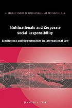 Multinationals and corporate social responsibility : limitations and opportunities in international law