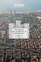 The sacred and modernity in urban Spain : beyond the secular city