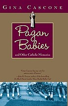 Pagan babies and other Catholic memories