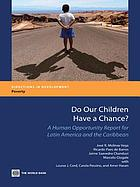 Do our children have a chance? : the human opportunity report for Latin America and the Caribbean