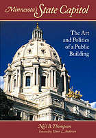 Minnesota's State Capitol: the art and politics of a public building,