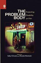The problem body : projecting disability on film