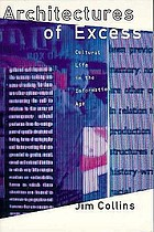 Architecture of excess : cultural life in the information age