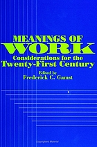 Meanings of work : considerations for the twenty-first century