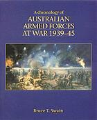 A chronology of Australian armed forces at war 1939-45