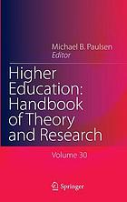 Higher education : handbook of theory and research : published under the sponsorship of the Association for Institutional Research (AIR) and the Association for the Study of Higher Education (ASHE)