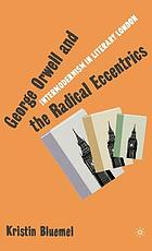 George Orwell and the radical eccentrics : intermodernism in literary London