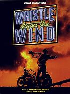 Whistle down the wind : vocal selections