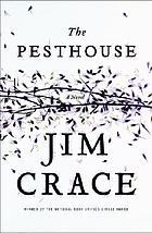 The Pesthouse : a novel