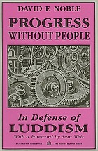 Progress without people : new technology, unemployment, and the message of resistance