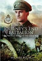The Journey's End battalion : 9th East Surrey in the Great War