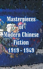 Masterpieces of modern Chinese fiction, 1919-1949