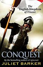 Conquest : the English kingdom of France, 1417-1450