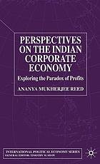 Perspectives on the Indian corporate economy : exploring the paradox of profits