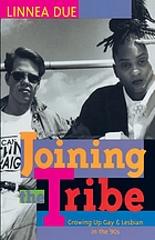Joining the tribe : growing up gay & lesbian in the '90s