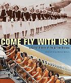 Come fly with us! : a global history of the airline hostess