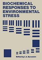 Biochemical responses to environmental stress.