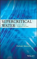 Supercritical water : a green solvent, properties and uses