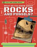 What do you know about rocks and fossils?