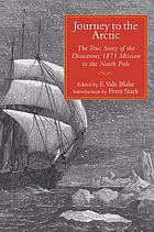 Journey to the Arctic : the true story of the disastrous 1871 mission to the North Pole