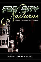 Fog City nocturne : from the casebook of Nick Chambers