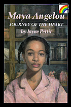 Maya Angelou : journey of the heart