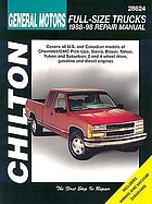 Chilton's General Motors full size trucks : 1988-98 repair manual