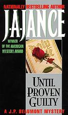 Until proven guilty : a J.P. Beaumont mystery
