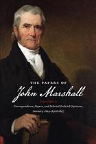 The papers of John Marshall. Vol. 10, Correspondence, papers, and selected judicial opinions, January 1824 - March 1827