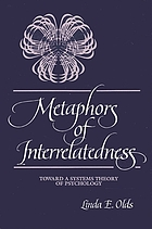 Metaphors of interrelatedness : toward a systems theory of psychology
