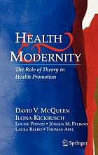 Health and modernity : the role of theory in health promotion