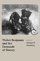 Walter Benjamin and the demands of history