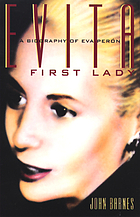 Evita, First Lady : a biography of Eva Peron